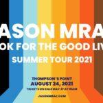 Jason Mraz - Look For The Good Live! Summer 2021 Tour