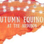 4th Annual Autumn Equinox at Maine Audubon